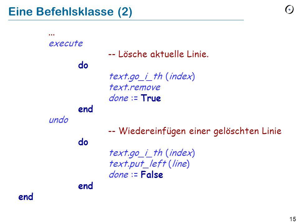 15 Eine Befehlsklasse (2)... execute -- Lösche aktuelle Linie.