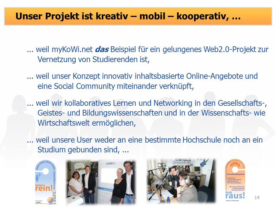 ... weil myKoWi.net das Beispiel für ein gelungenes Web2.0-Projekt zur Vernetzung von Studierenden ist,... weil unser Konzept innovativ inhaltsbasiert