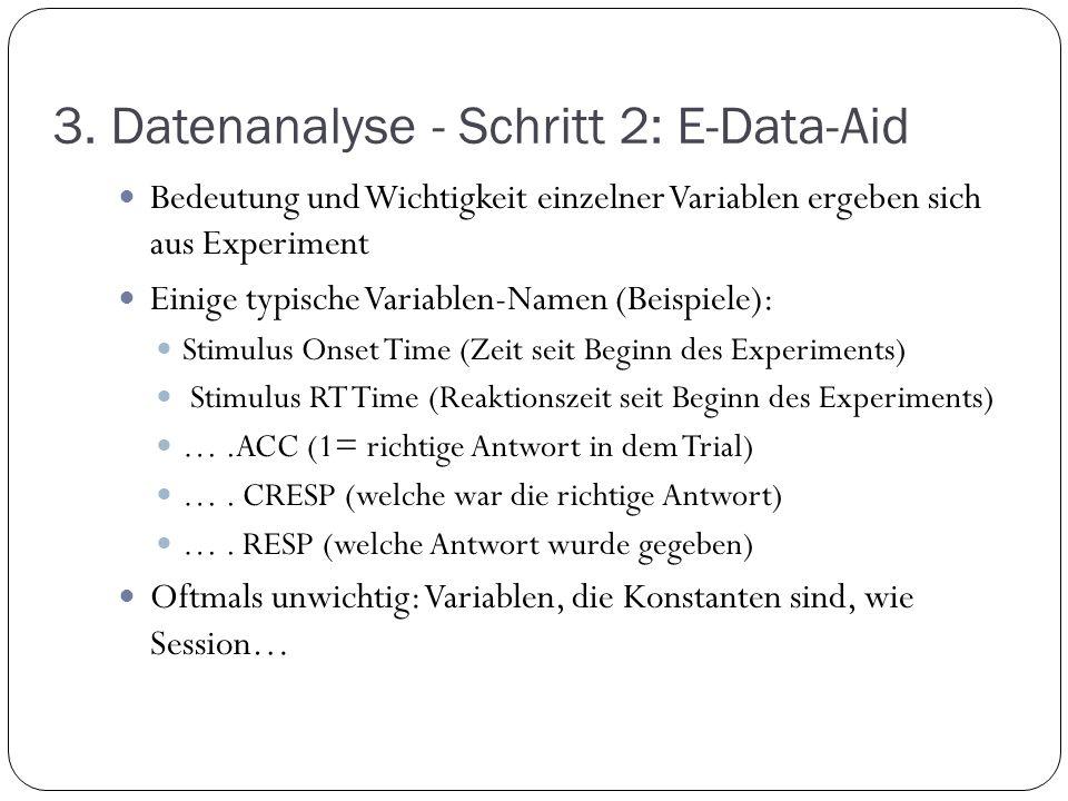 3. Datenanalyse - Schritt 2: E-Data-Aid Bedeutung und Wichtigkeit einzelner Variablen ergeben sich aus Experiment Einige typische Variablen-Namen (Bei