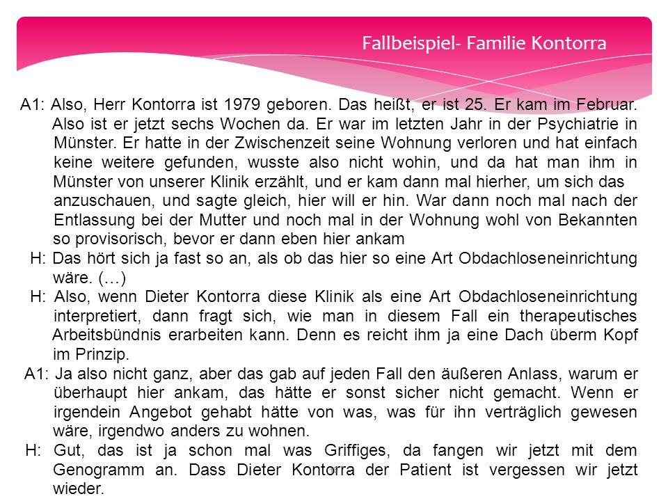 Fallbeispiel- Familie Kontorra A1: Also, Herr Kontorra ist 1979 geboren. Das heißt, er ist 25. Er kam im Februar. Also ist er jetzt sechs Wochen da. E