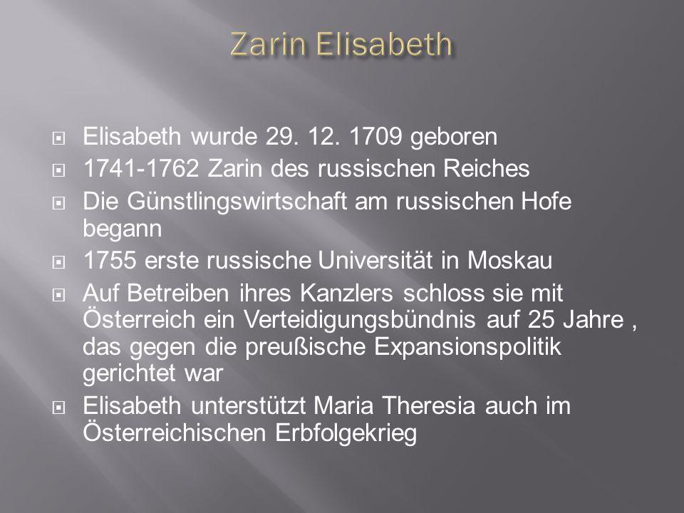  Elisabeth ernannte ihren Neffen Peter von Holstein Gottrop zu ihrem Nachfolger(PeterIII)  1745 vermählte sie ihn mit der deutschen Prinzessin Sophie Auguste, der späteren Katharina II  Peter III beendete den Krieg mit Preußen, sechs Monate danach wurde er jedoch entthront und ermordet  Katharina II wurde Zarin ( 1762-1796)
