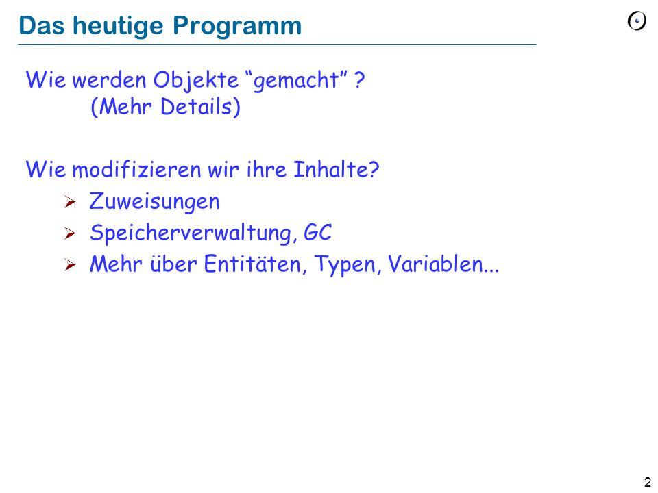 2 Das heutige Programm Wie werden Objekte gemacht .