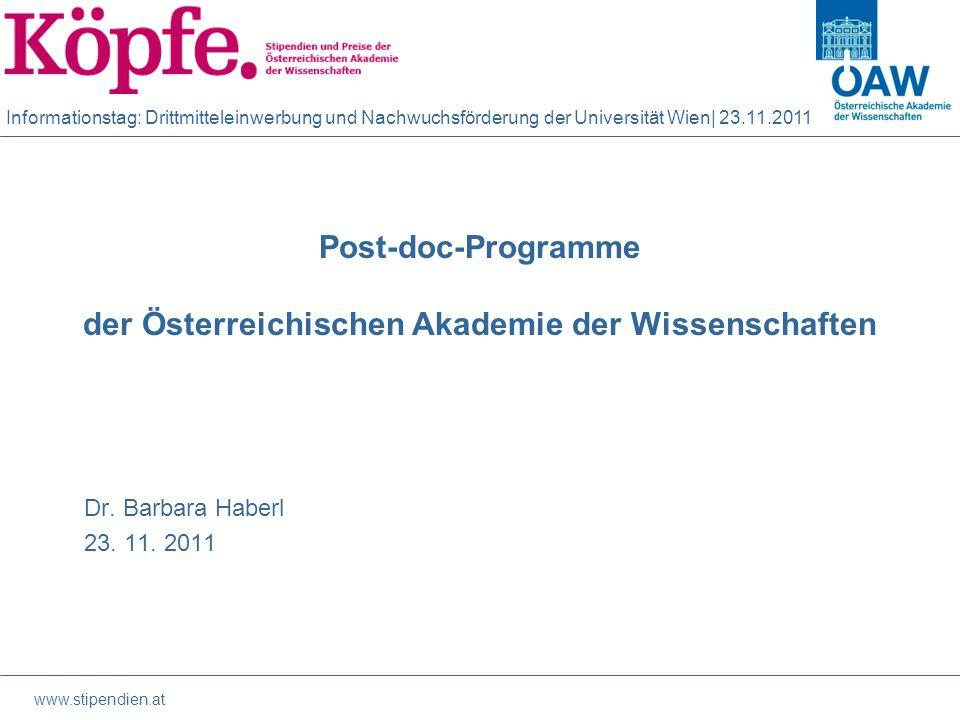Informationstag: Drittmitteleinwerbung und Nachwuchsförderung der Universität Wien| 23.11.2011 Post-doc-Programme der Österreichischen Akademie der Wissenschaften Dr.