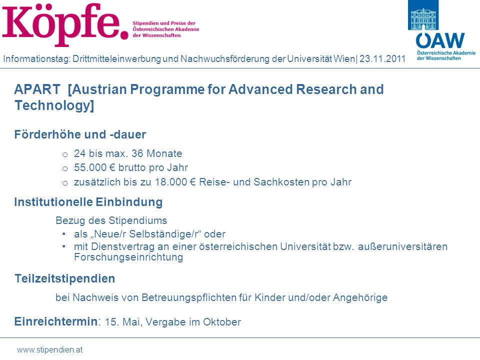 Informationstag: Drittmitteleinwerbung und Nachwuchsförderung der Universität Wien| APART [Austrian Programme for Advanced Research and Technology] Förderhöhe und -dauer o 24 bis max.