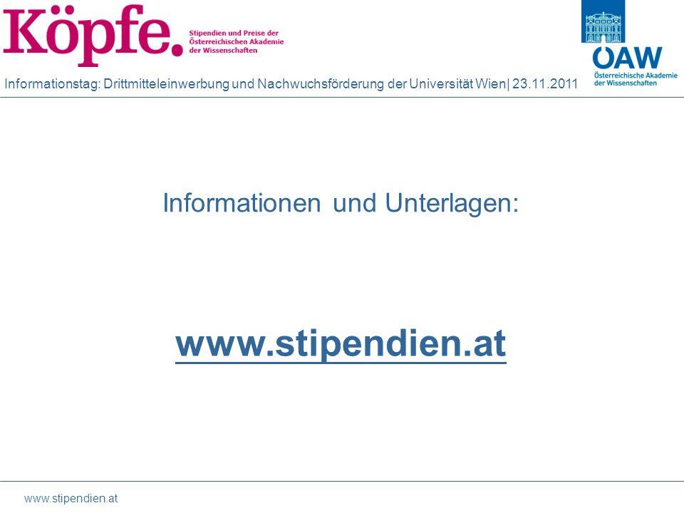 Informationstag: Drittmitteleinwerbung und Nachwuchsförderung der Universität Wien| 23.11.2011 www.stipendien.at Informationen und Unterlagen: www.stipendien.at