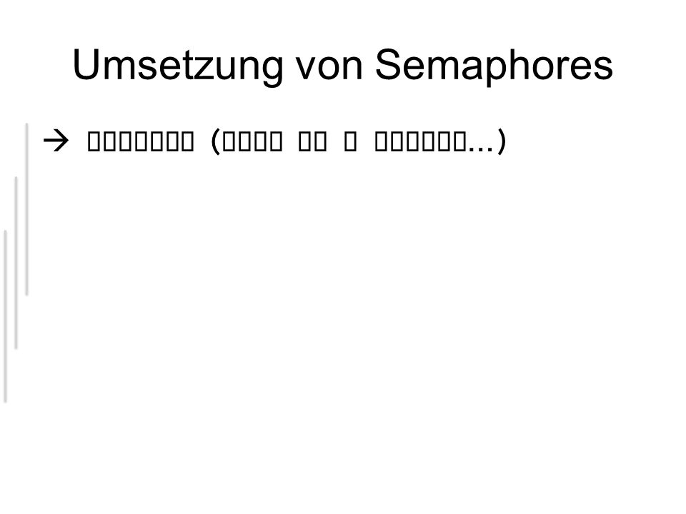 Umsetzung von Semaphores  Eclipse ( give me a second …)