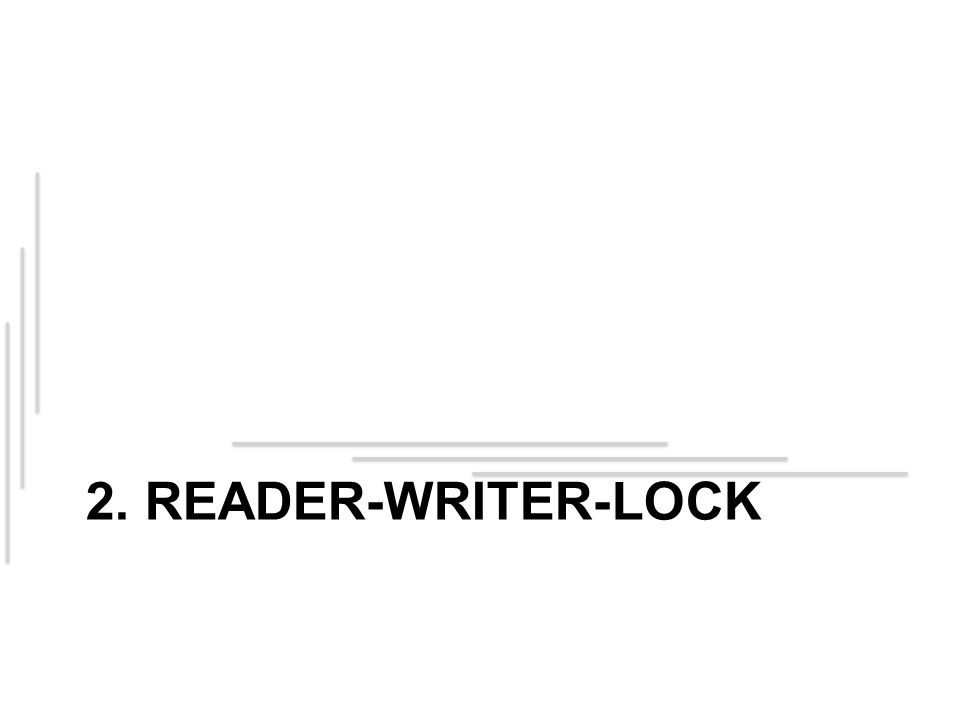 2. READER-WRITER-LOCK