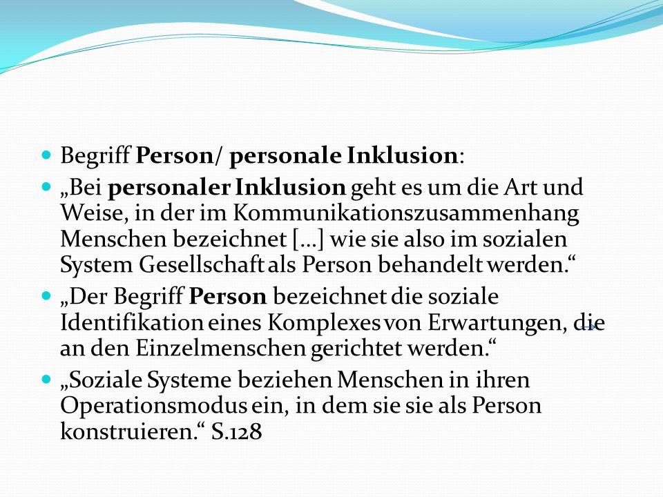 """Begriff Person/ personale Inklusion: """"Bei personaler Inklusion geht es um die Art und Weise, in der im Kommunikationszusammenhang Menschen bezeichnet"""