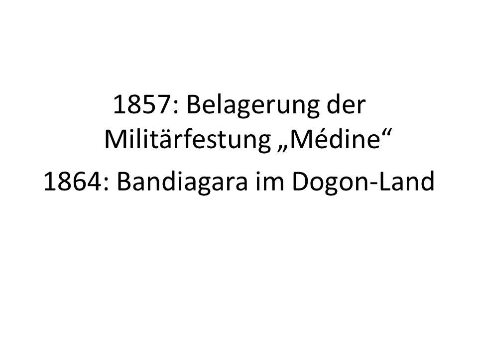 """1857: Belagerung der Militärfestung """"Médine 1864: Bandiagara im Dogon-Land"""