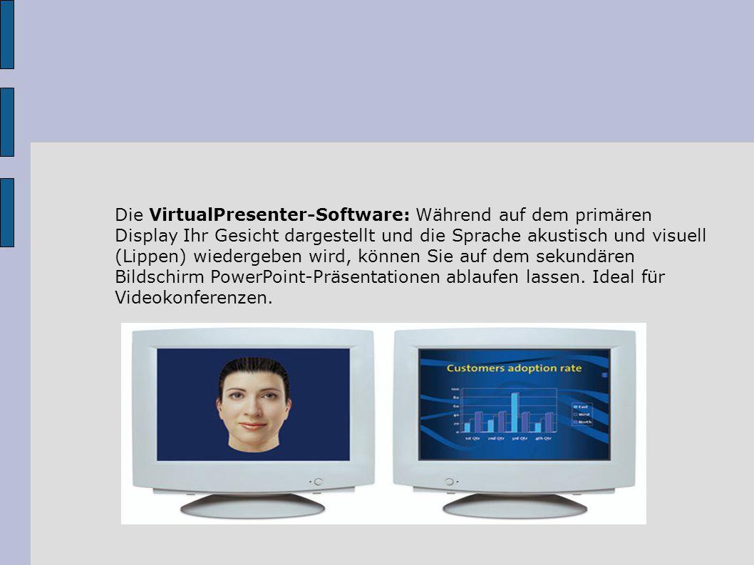 Die VirtualPresenter-Software: Während auf dem primären Display Ihr Gesicht dargestellt und die Sprache akustisch und visuell (Lippen) wiedergeben wird, können Sie auf dem sekundären Bildschirm PowerPoint-Präsentationen ablaufen lassen.