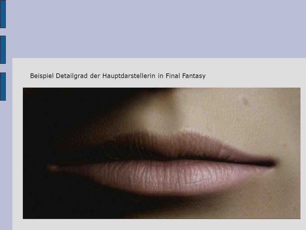 Beispiel Detailgrad der Hauptdarstellerin in Final Fantasy