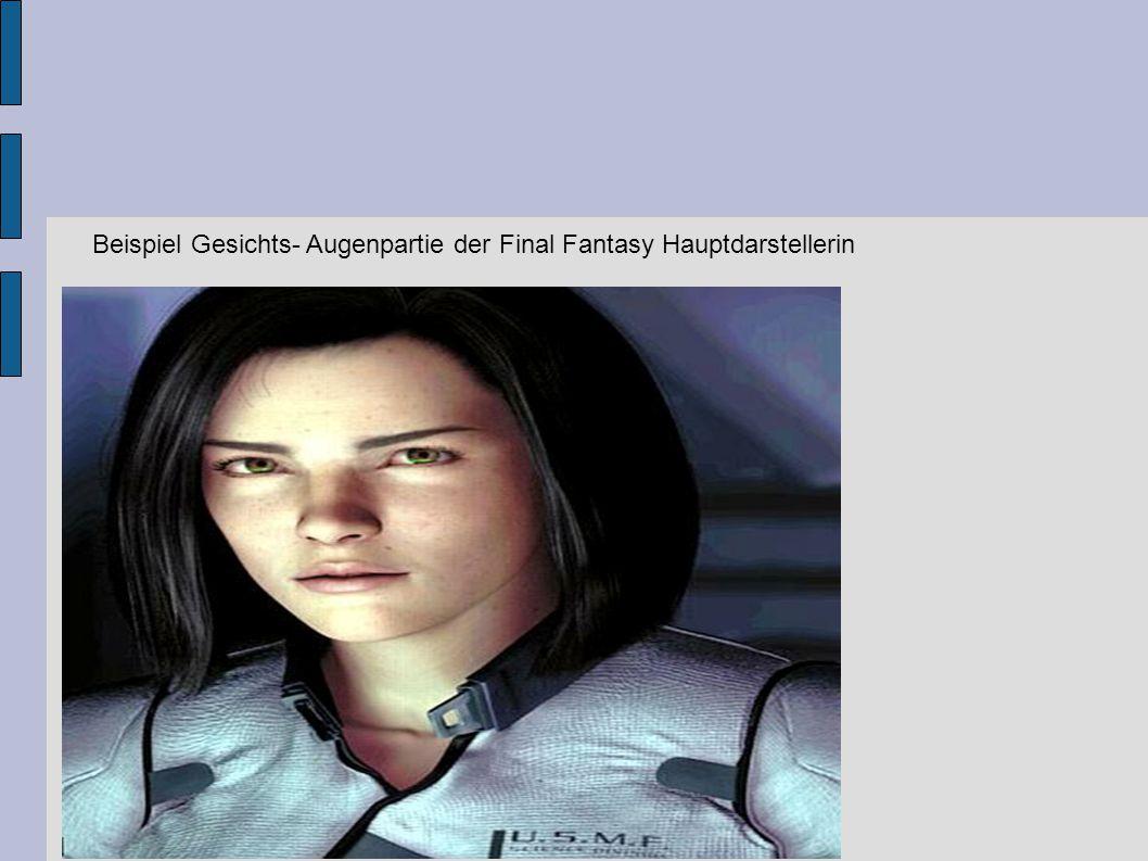 Beispiel Gesichts- Augenpartie der Final Fantasy Hauptdarstellerin