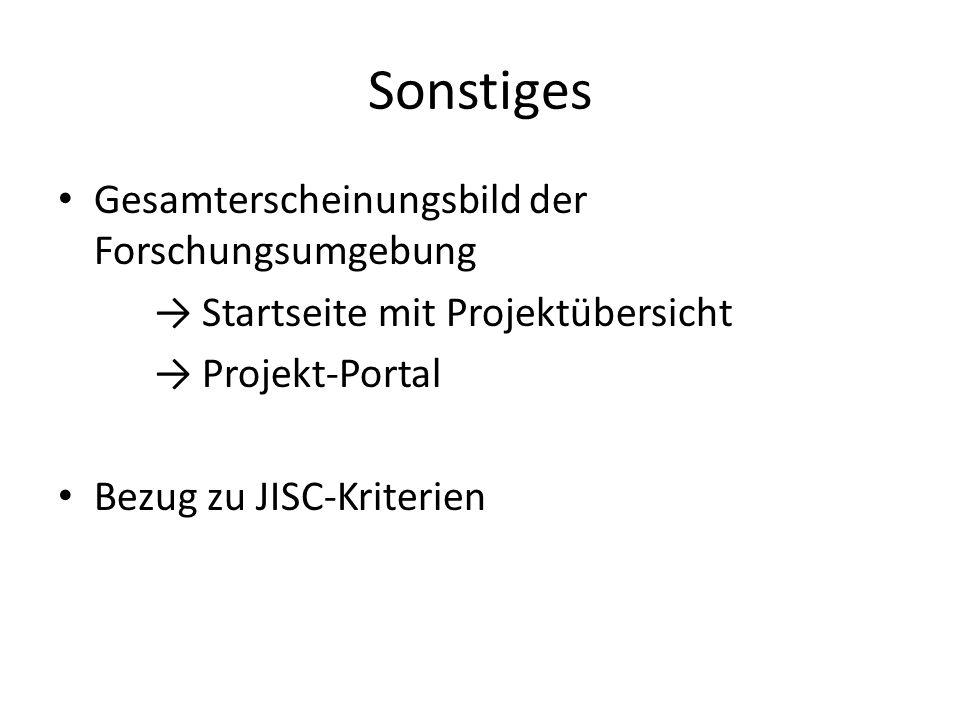 Sonstiges Gesamterscheinungsbild der Forschungsumgebung → Startseite mit Projektübersicht → Projekt-Portal Bezug zu JISC-Kriterien