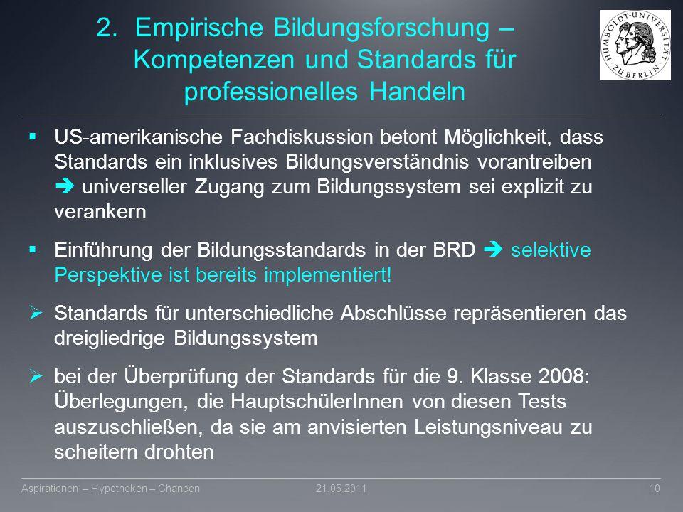 2.Empirische Bildungsforschung – Kompetenzen und Standards für professionelles Handeln  US-amerikanische Fachdiskussion betont Möglichkeit, dass Stan