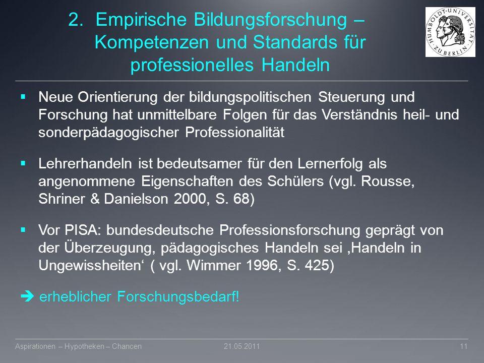 2.Empirische Bildungsforschung – Kompetenzen und Standards für professionelles Handeln  Neue Orientierung der bildungspolitischen Steuerung und Forsc