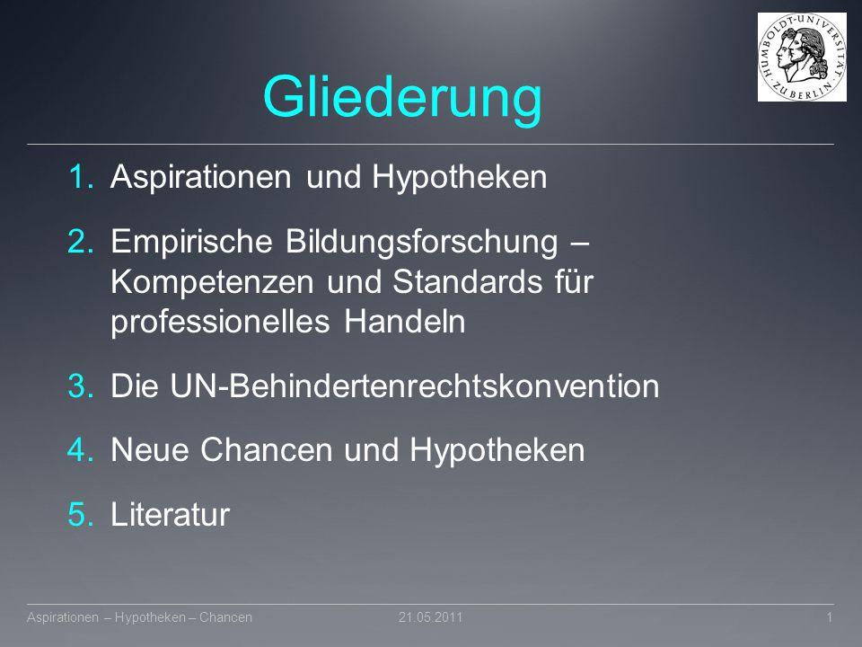 Gliederung 1.Aspirationen und Hypotheken 2.Empirische Bildungsforschung – Kompetenzen und Standards für professionelles Handeln 3.Die UN-Behindertenre