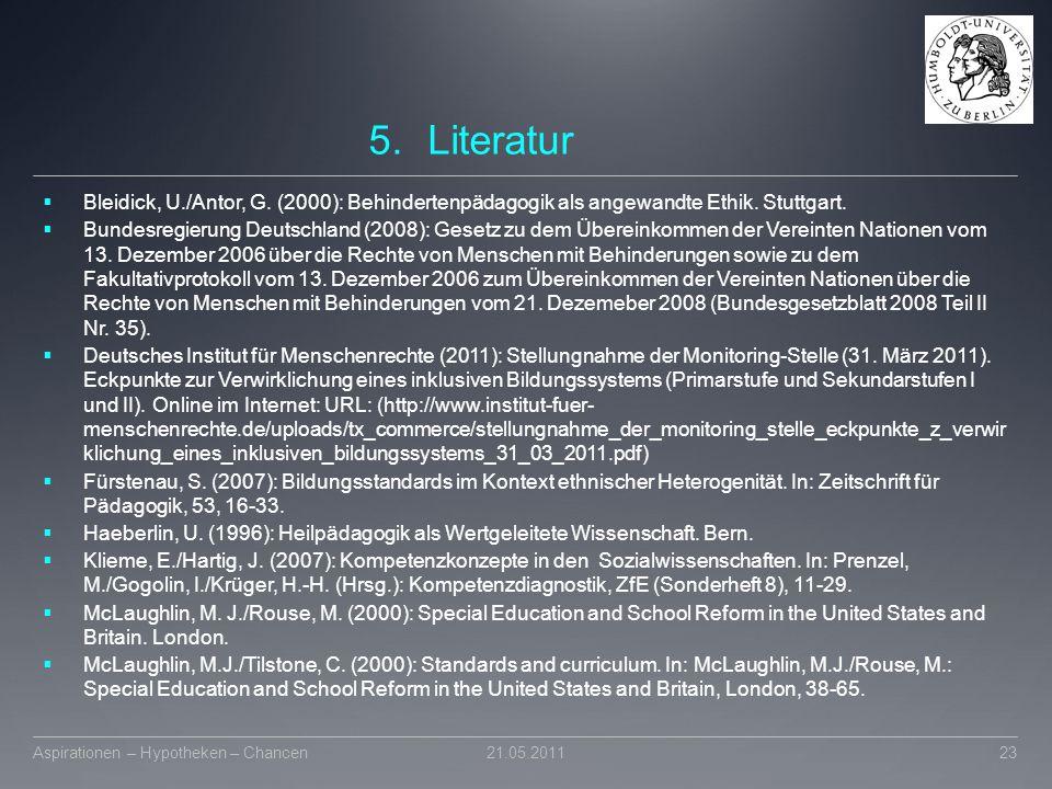 5.Literatur  Bleidick, U./Antor, G. (2000): Behindertenpädagogik als angewandte Ethik. Stuttgart.  Bundesregierung Deutschland (2008): Gesetz zu dem