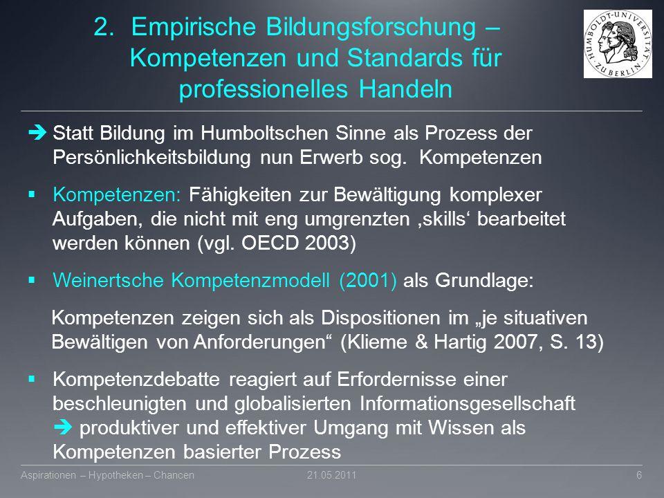 2.Empirische Bildungsforschung – Kompetenzen und Standards für professionelles Handeln  Statt Bildung im Humboltschen Sinne als Prozess der Persönlic