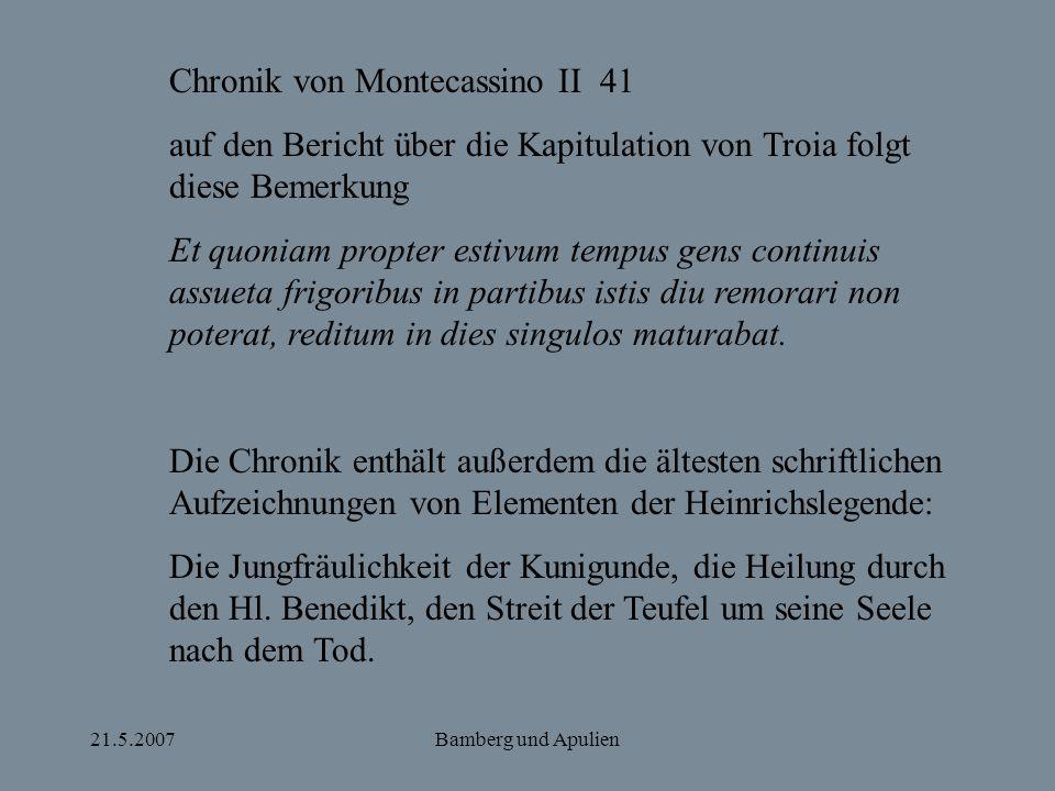 21.5.2007Bamberg und Apulien Chronik von Montecassino II 41 auf den Bericht über die Kapitulation von Troia folgt diese Bemerkung Et quoniam propter e