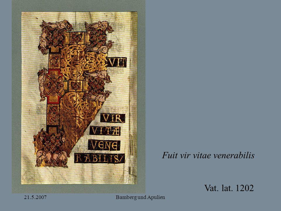 21.5.2007Bamberg und Apulien Fuit vir vitae venerabilis Vat. lat. 1202