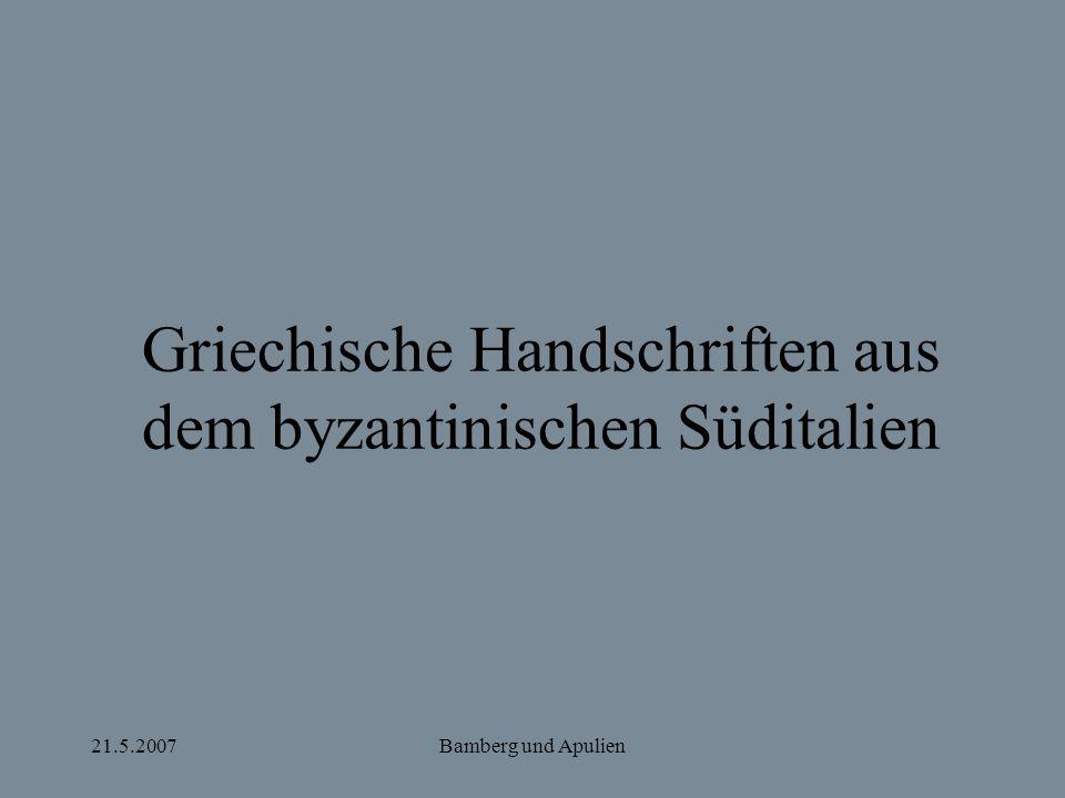 21.5.2007Bamberg und Apulien Griechische Handschriften aus dem byzantinischen Süditalien