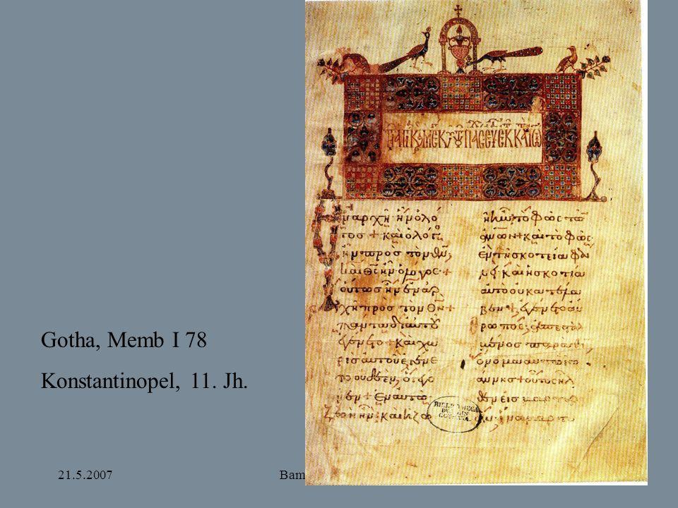 21.5.2007Bamberg und Apulien Gotha, Memb I 78 Konstantinopel, 11. Jh.
