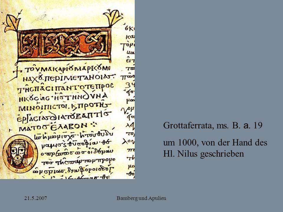 21.5.2007Bamberg und Apulien Grottaferrata, ms. B. a. 19 um 1000, von der Hand des Hl. Nilus geschrieben