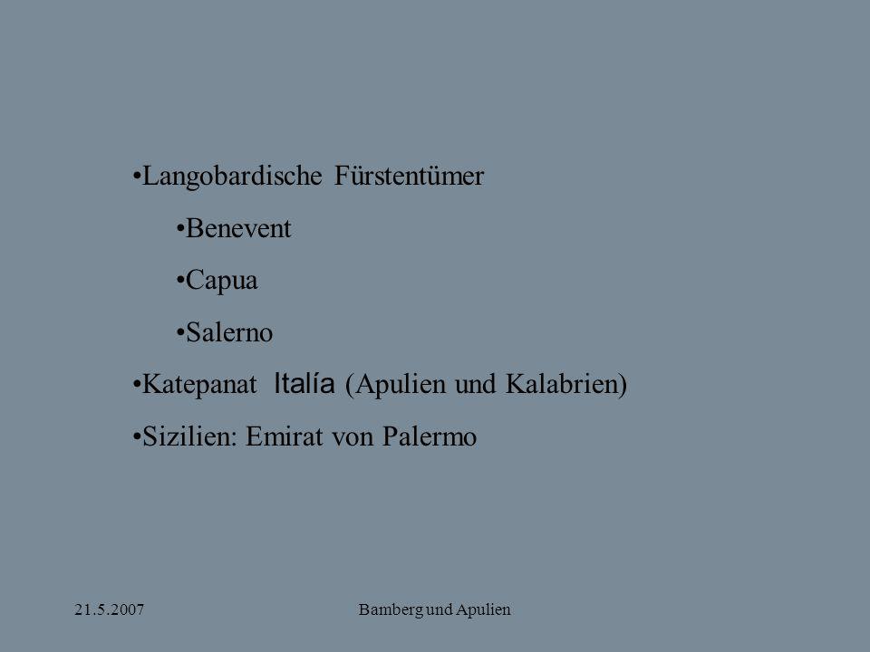 21.5.2007Bamberg und Apulien Meles von Bari Chronik von Montecassino II 37...ceperunt Normanni, Melo duce expugnare Apuliam....