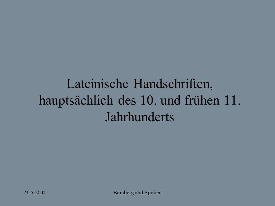 21.5.2007Bamberg und Apulien Lateinische Handschriften, hauptsächlich des 10. und frühen 11. Jahrhunderts