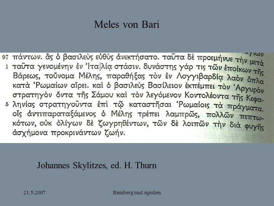 21.5.2007Bamberg und Apulien Notae sepulcrales aus Bamberg: Ysmahel, quem sanctus Heinricus constituit ducem Appullie, sepultus est in capitolo iuxta altare sancte Marie Magdalenae a latere sinistro, cuius anniversarius....