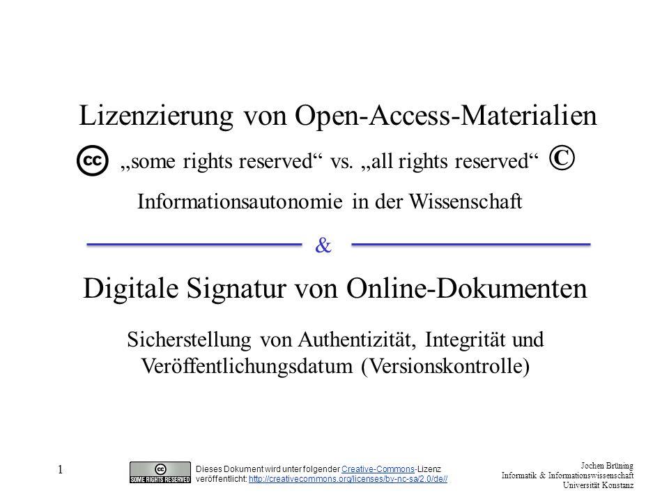 Jochen Brüning Informatik & Informationswissenschaft Universität Konstanz Dieses Dokument wird unter folgender Creative-Commons-LizenzCreative-Commons veröffentlicht: http://creativecommons.org/licenses/by-nc-sa/2.0/de//http://creativecommons.org/licenses/by-nc-sa/2.0/de// 2 Hintergrund : Jedes veröffentlichte Werk – unabhängig von seinem Format und der Art seiner Veröffentlichung – fällt unter das Urheberrecht solange minimale Voraussetzungen erfüllt sind.