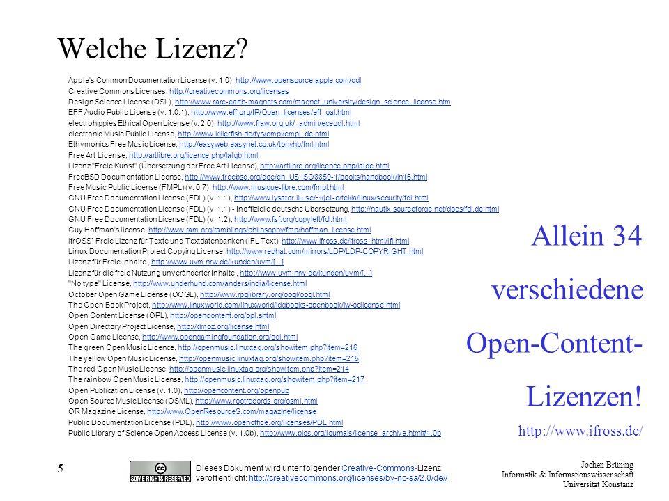 Jochen Brüning Informatik & Informationswissenschaft Universität Konstanz Dieses Dokument wird unter folgender Creative-Commons-LizenzCreative-Commons veröffentlicht: http://creativecommons.org/licenses/by-nc-sa/2.0/de//http://creativecommons.org/licenses/by-nc-sa/2.0/de// Was zeichnet die CC-Lizenzen aus.