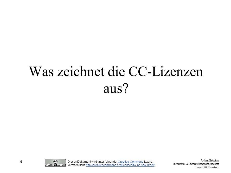 Jochen Brüning Informatik & Informationswissenschaft Universität Konstanz Dieses Dokument wird unter folgender Creative-Commons-LizenzCreative-Commons veröffentlicht: http://creativecommons.org/licenses/by-nc-sa/2.0/de//http://creativecommons.org/licenses/by-nc-sa/2.0/de// 7 Die Anpassung der CC-Lizenzen an das deutsche Rechtssystem, die es bei vielen anderen OA- Lizenzen nicht gibt Verwendung der deutschen Sprache Rücksicht auf die Persönlichkeitsrechte des Autors (copy right vs droits d auteur)droitsdauteur Haftungsausschluss Quelle: Axel Metzger http://lists.ibiblio.org/pipermail/cc-de/2004-July/000015.htmlhttp://lists.ibiblio.org/pipermail/cc-de/2004-July/000015.html An einem international gültigen Lizenztext, der auf die nationalen Lizenzen Bezug nimmt, wird gearbeitet.