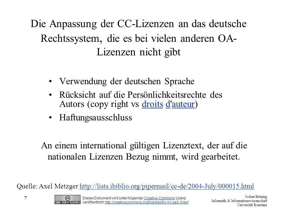 Jochen Brüning Informatik & Informationswissenschaft Universität Konstanz Dieses Dokument wird unter folgender Creative-Commons-LizenzCreative-Commons veröffentlicht: http://creativecommons.org/licenses/by-nc-sa/2.0/de//http://creativecommons.org/licenses/by-nc-sa/2.0/de// 8 Der Creative-Commons-Lizenzbaukasten ist abgestimmt auf Inhalte und kreative Werke.