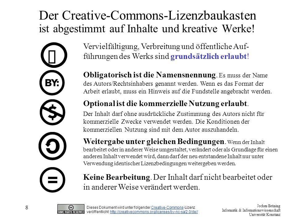 """Jochen Brüning Informatik & Informationswissenschaft Universität Konstanz Dieses Dokument wird unter folgender Creative-Commons-LizenzCreative-Commons veröffentlicht: http://creativecommons.org/licenses/by-nc-sa/2.0/de//http://creativecommons.org/licenses/by-nc-sa/2.0/de// 9 1.Prozedurale Anforderung: """"Namensnennung Was ist zu tun, wenn das Werk genutzt werden soll."""