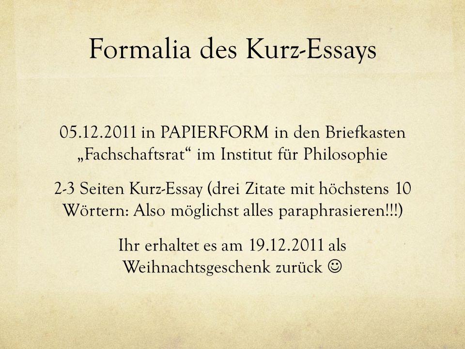 """Formalia des Kurz-Essays 05.12.2011 in PAPIERFORM in den Briefkasten """"Fachschaftsrat"""" im Institut für Philosophie 2-3 Seiten Kurz-Essay (drei Zitate m"""