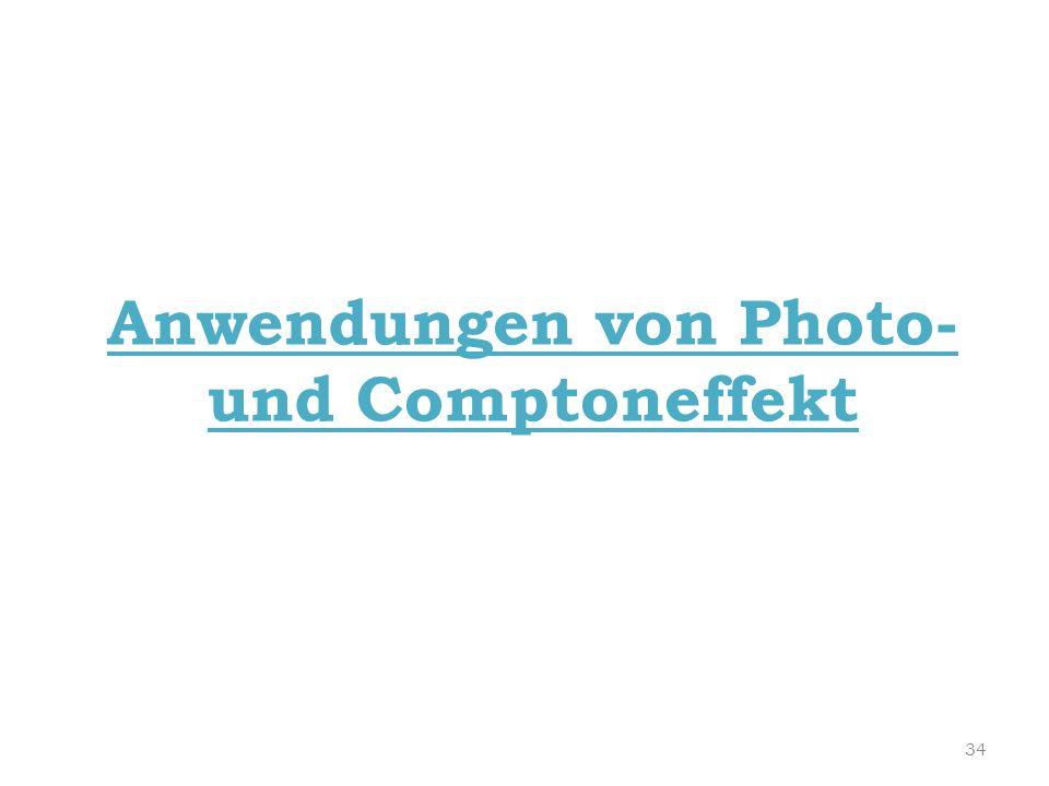 Anwendungen von Photo- und Comptoneffekt 34