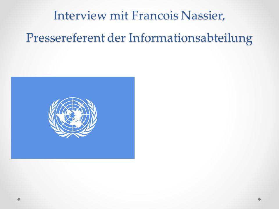 Interview mit Francois Nassier, Pressereferent der Informationsabteilung
