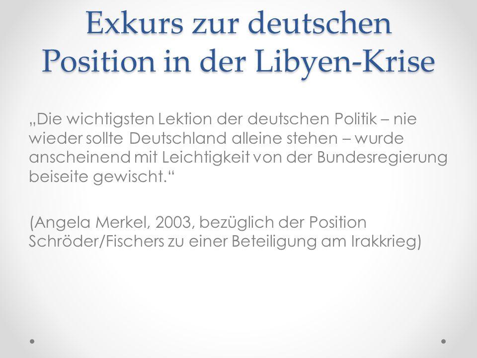 """Exkurs zur deutschen Position in der Libyen-Krise """"Die wichtigsten Lektion der deutschen Politik – nie wieder sollte Deutschland alleine stehen – wurd"""