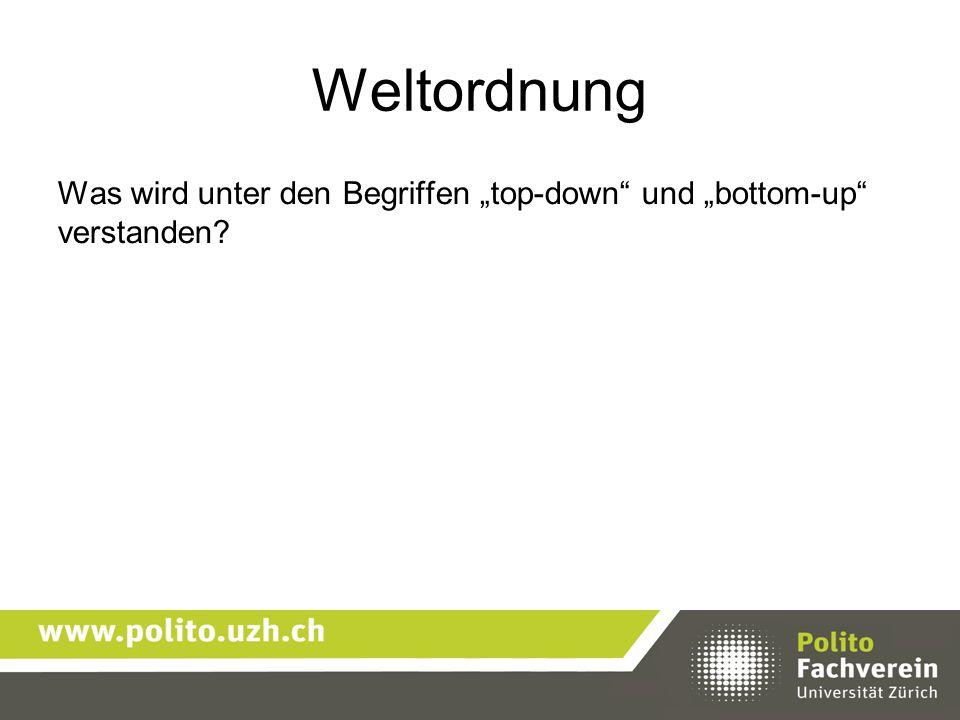 """Weltordnung Was wird unter den Begriffen """"top-down"""" und """"bottom-up"""" verstanden?"""