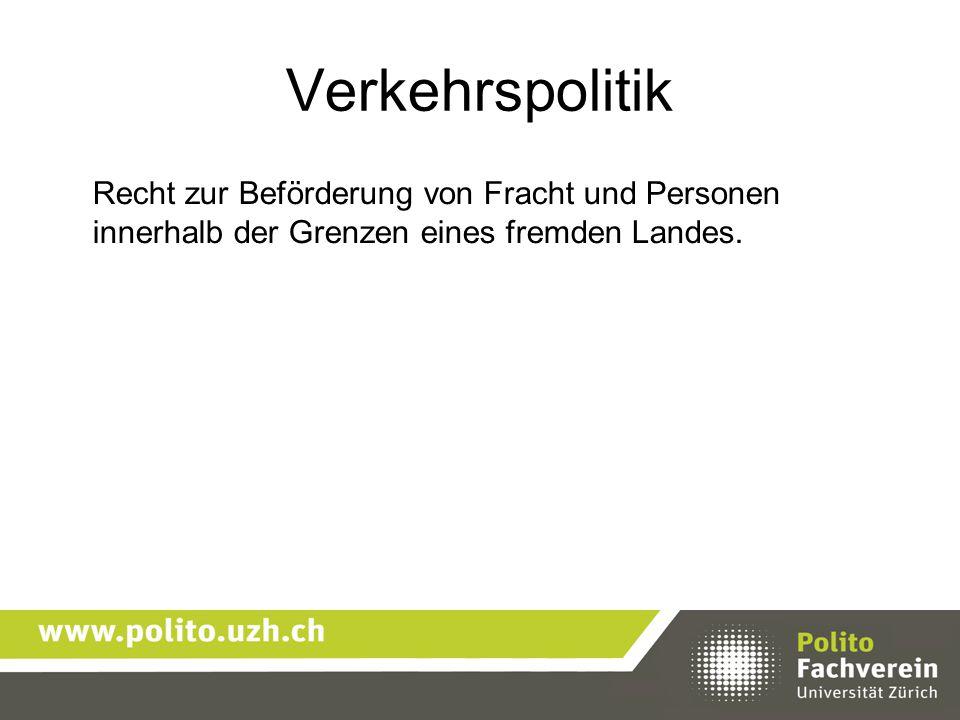Verkehrspolitik Recht zur Beförderung von Fracht und Personen innerhalb der Grenzen eines fremden Landes.