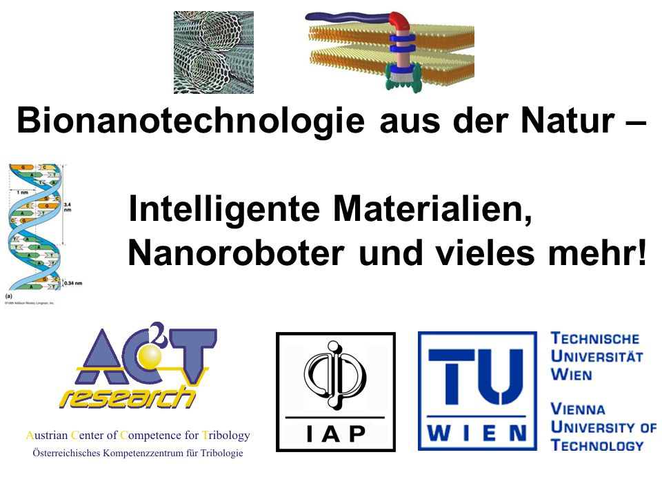Bionanotechnologie aus der Natur – Intelligente Materialien, Nanoroboter und vieles mehr!