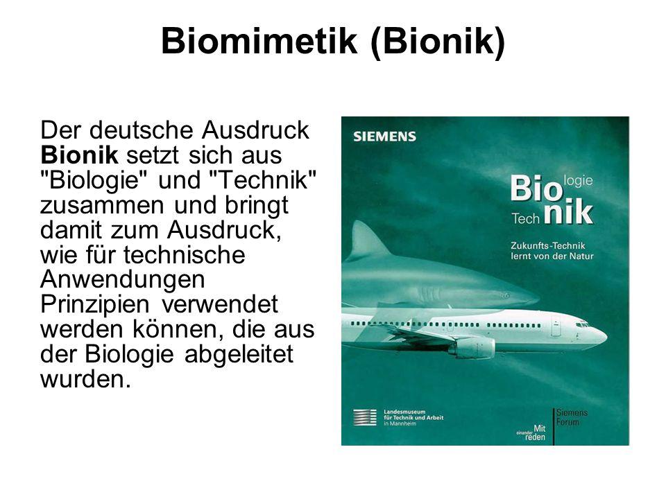 Biomimetik (Bionik) Der deutsche Ausdruck Bionik setzt sich aus