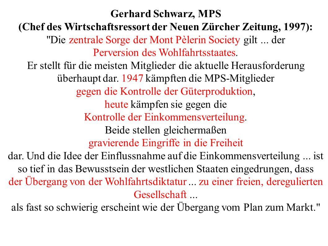Gerhard Schwarz, MPS (Chef des Wirtschaftsressort der Neuen Zürcher Zeitung, 1997):