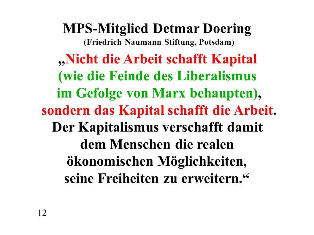 """MPS-Mitglied Detmar Doering (Friedrich-Naumann-Stiftung, Potsdam) """"Nicht die Arbeit schafft Kapital (wie die Feinde des Liberalismus im Gefolge von Ma"""