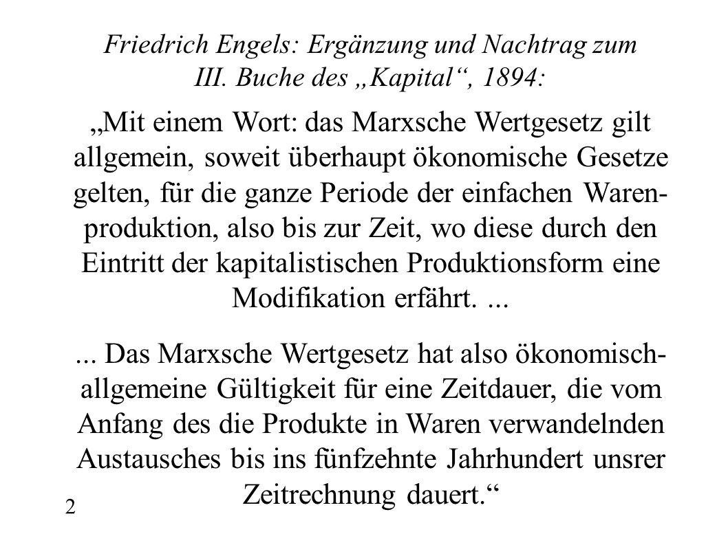 """Friedrich Engels: Ergänzung und Nachtrag zum III. Buche des """"Kapital"""", 1894: """"Mit einem Wort: das Marxsche Wertgesetz gilt allgemein, soweit überhaupt"""
