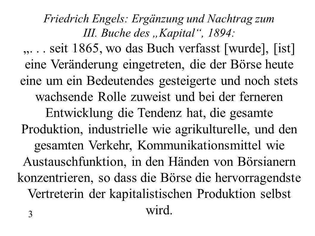"""Friedrich Engels: Ergänzung und Nachtrag zum III. Buche des """"Kapital"""", 1894: """"... seit 1865, wo das Buch verfasst [wurde], [ist] eine Veränderung eing"""