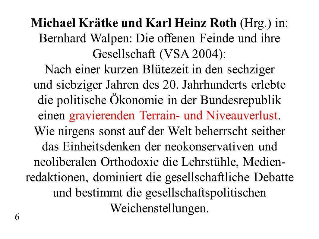 Michael Krätke und Karl Heinz Roth (Hrg.) in: Bernhard Walpen: Die offenen Feinde und ihre Gesellschaft (VSA 2004): Nach einer kurzen Blütezeit in den