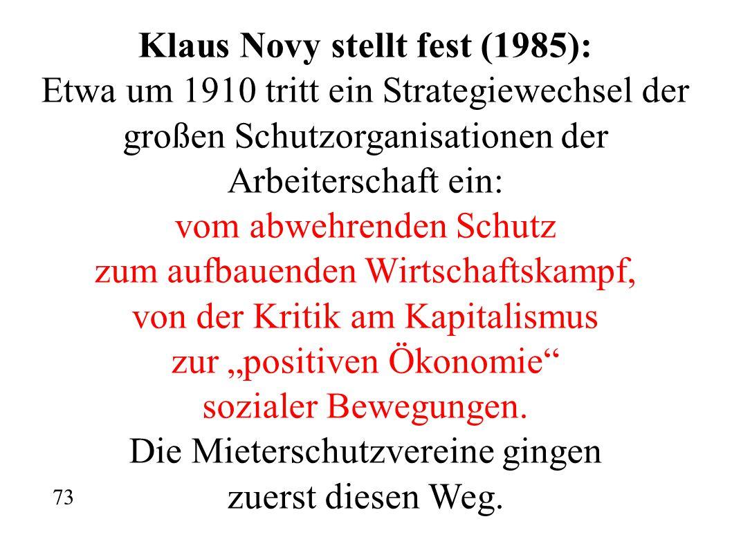 Klaus Novy stellt fest (1985): Etwa um 1910 tritt ein Strategiewechsel der großen Schutzorganisationen der Arbeiterschaft ein: vom abwehrenden Schutz
