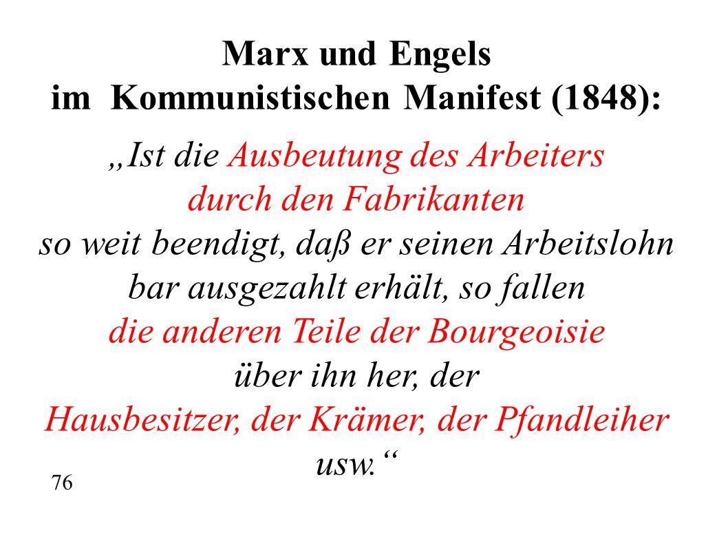 """Marx und Engels im Kommunistischen Manifest (1848): """"Ist die Ausbeutung des Arbeiters durch den Fabrikanten so weit beendigt, daß er seinen Arbeitsloh"""